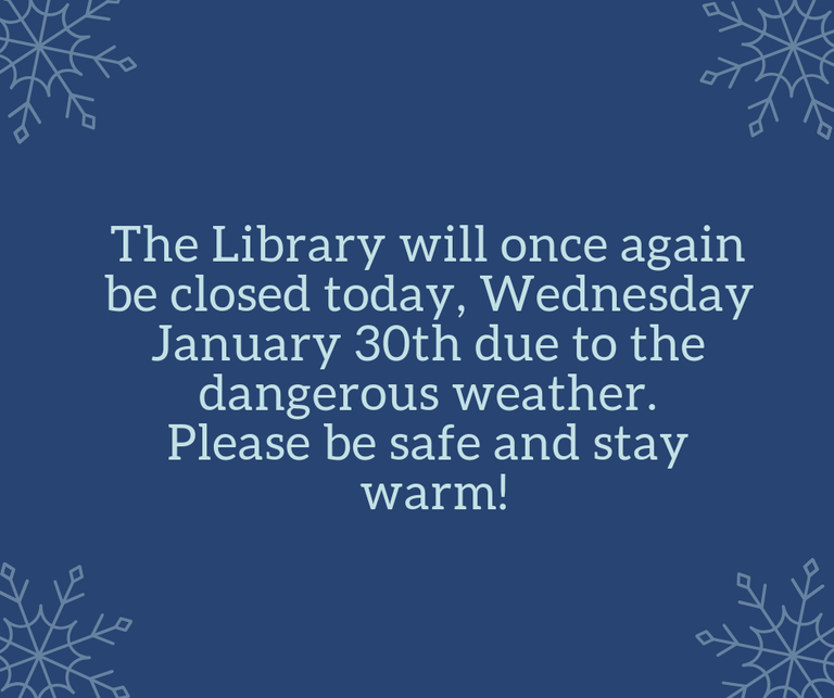 The Martin Library will be closed today, January 28th due to inclement weather. (1).png